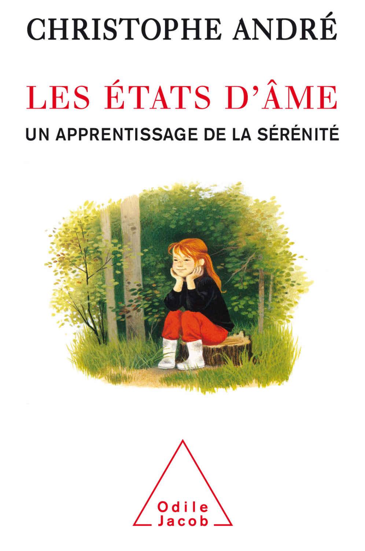 Les états d'âmes, apprentissage sérénité, Christophe André